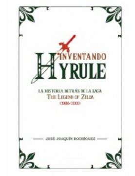 Inventando Hyrule: La...