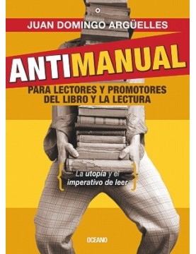 Antimanual para lectores y...