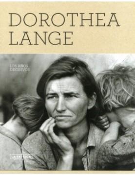 Dorothea lange.  los años...