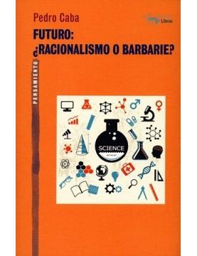Futuro: ¿racionalismo o...