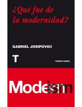 Que fue de la modernidad?