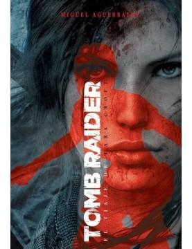 Tomb Raider. El viaje de...