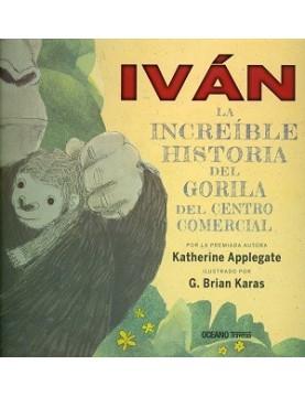 Iván. La increíble historia...