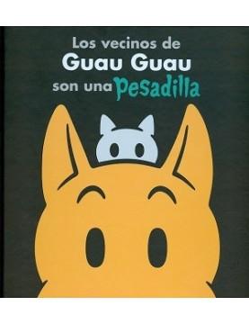 Vecinos de Guau Guau son...