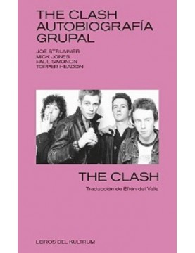 The Clash. Autobiografía...