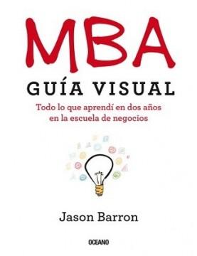 MBA. Guía visual. Todo lo...