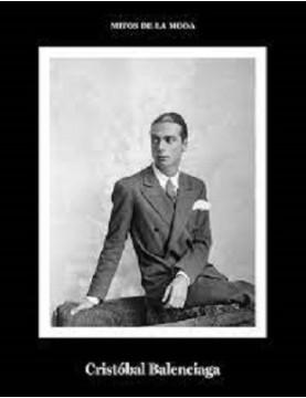 Cristóbal Balenciaga. Mitos...