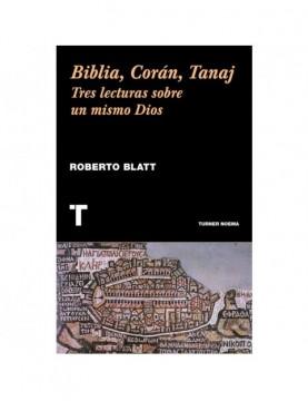 Biblia, Corán, Tanaj. Tres...